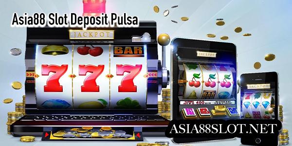 asia88 slot deposit pulsa